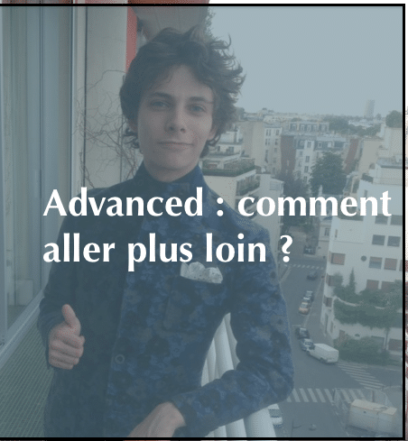 advanced : aller plus loin