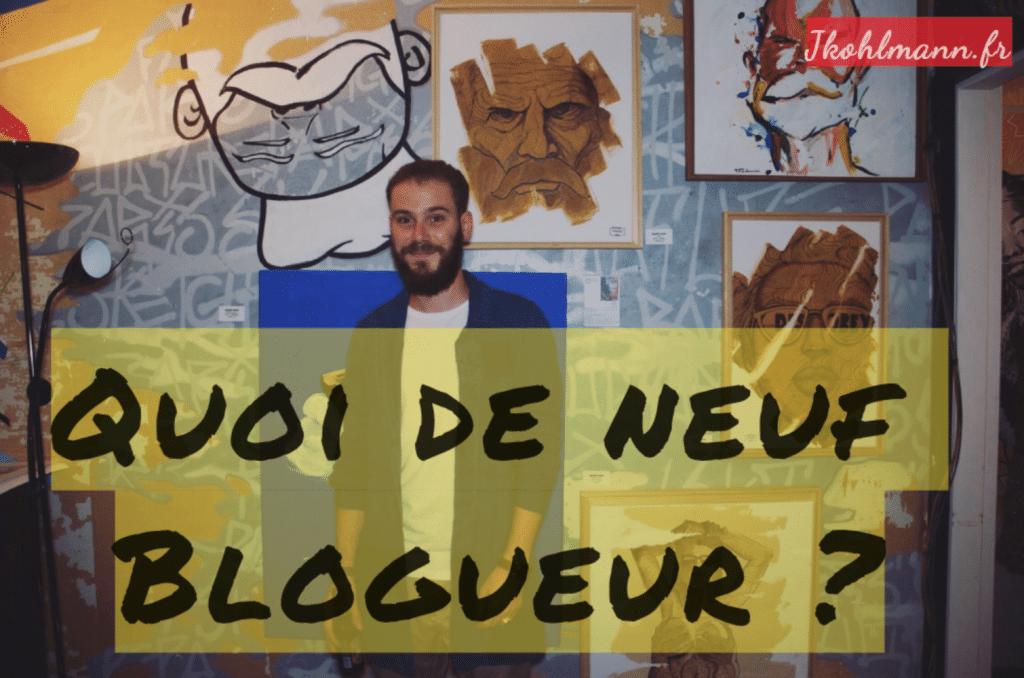 Quoi de neuf blogueur ? La newsletter raccourcie pour rester en contact.